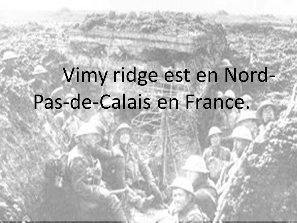 Vimy ridge est en Nord- Pas-de-Calais en France.
