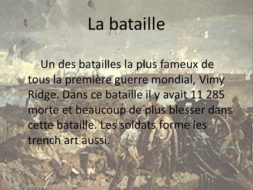 La bataille Un des batailles la plus fameux de tous la première guerre mondial, Vimy Ridge. Dans ce bataille il y avait 11 285 morte et beaucoup de pl