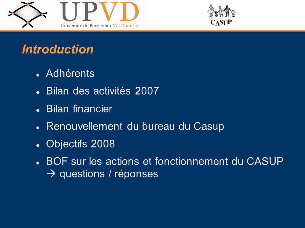 Introduction Adhérents Bilan des activités 2007 Bilan financier Renouvellement du bureau du Casup Objectifs 2008 BOF sur les actions et fonctionnement du CASUP  questions / réponses