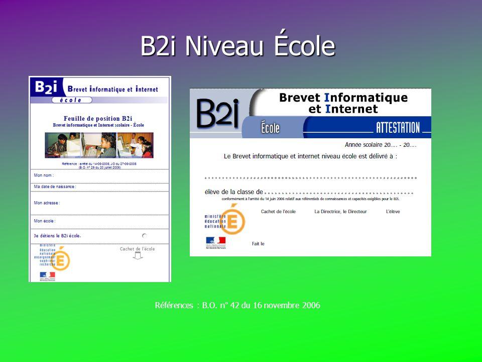 B2i Niveau École B2i Niveau École Références : B.O. n° 42 du 16 novembre 2006