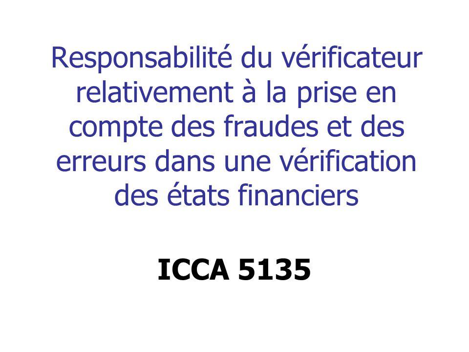 Responsabilité du vérificateur relativement à la prise en compte des fraudes et des erreurs dans une vérification des états financiers ICCA 5135