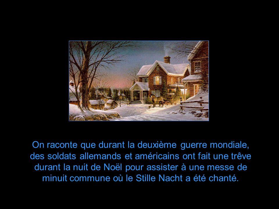 Fait remarquable, le Stille Nacht qui est d'origine chrétienne a été adopté par plusieurs autres religions. On le chante même dans les temples bouddhi