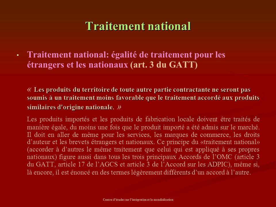 Centre d'études sur l'intégration et la mondialisation Traitement national Traitement national: égalité de traitement pour les étrangers et les nation