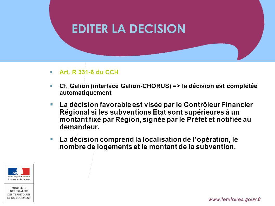 www.territoires.gouv.fr Ministère de l'Égalité des Territoires et du Logement  Art. R 331-6 du CCH  Cf. Galion (interface Galion-CHORUS) => la décis