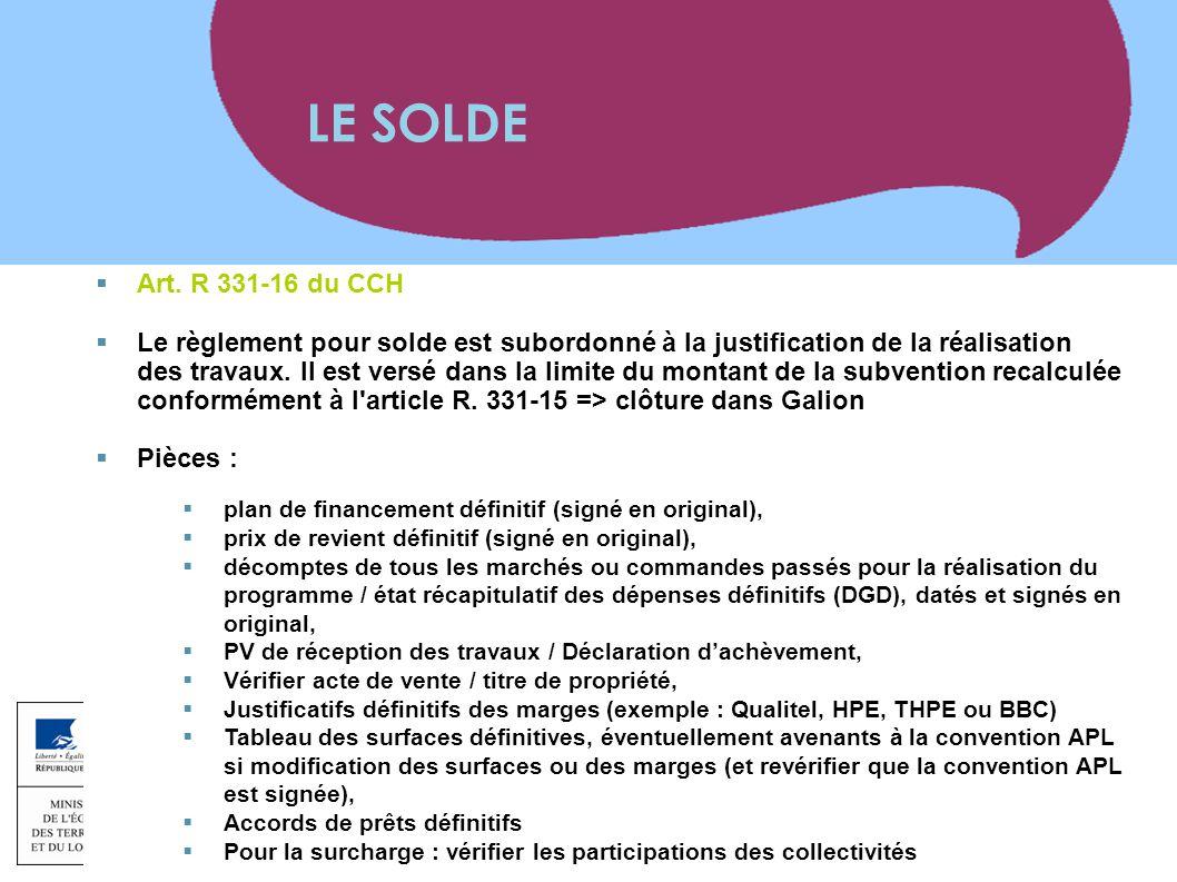 www.territoires.gouv.fr Ministère de l'Égalité des Territoires et du Logement  Art. R 331-16 du CCH  Le règlement pour solde est subordonné à la jus