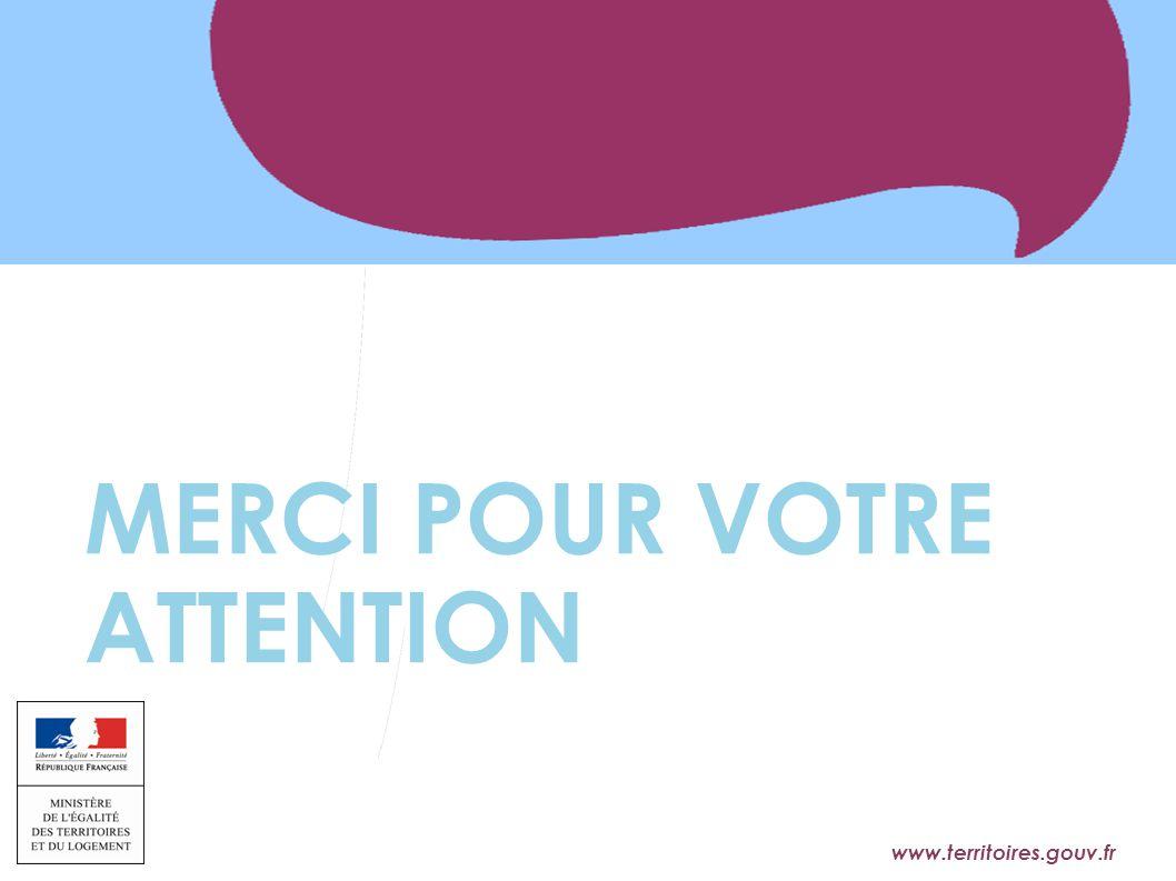 www.territoires.gouv.fr Ministère de l'Égalité des Territoires et du Logement MERCI POUR VOTRE ATTENTION