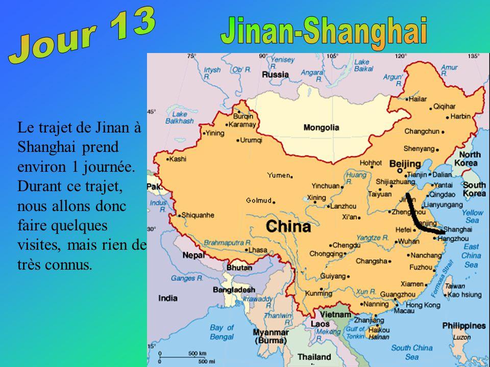 Le trajet de Jinan à Shanghai prend environ 1 journée.