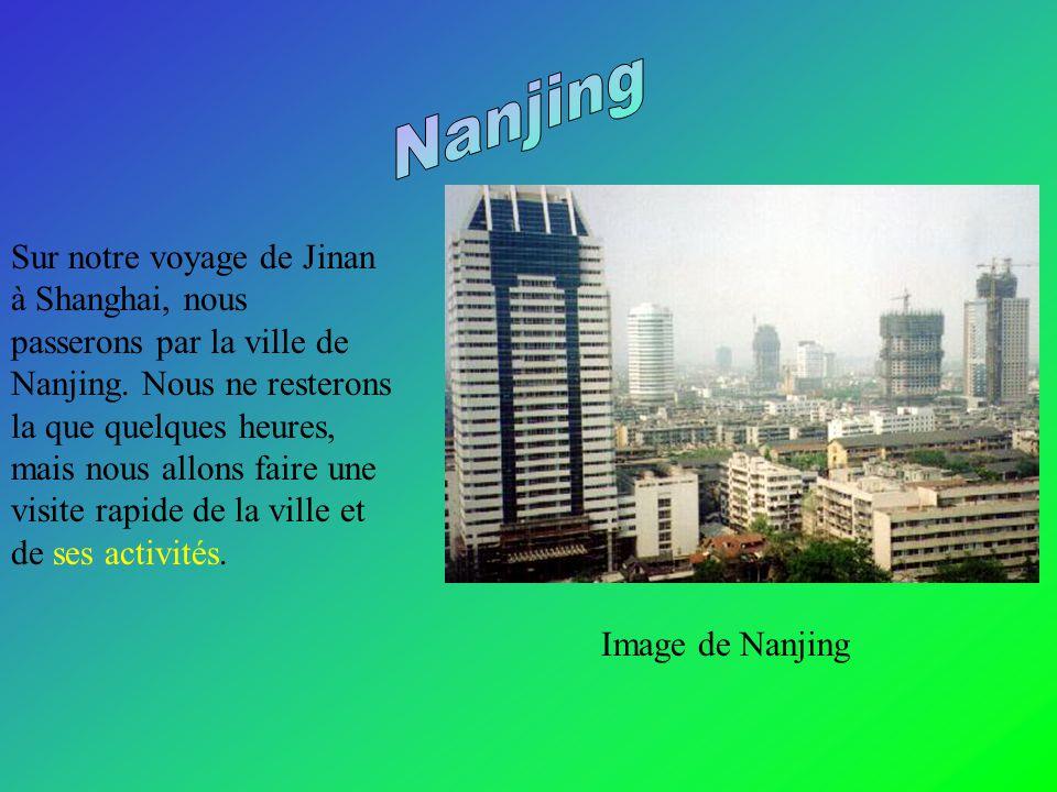 Sur notre voyage de Jinan à Shanghai, nous passerons par la ville de Nanjing.