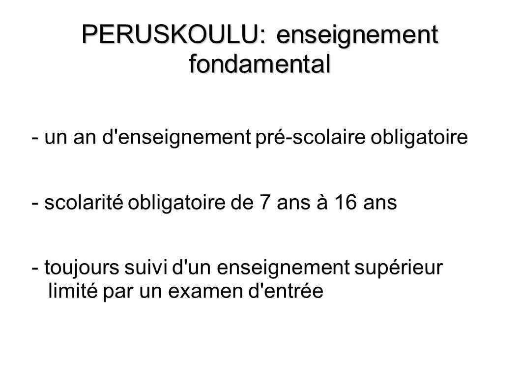 PERUSKOULU: enseignement fondamental - un an d'enseignement pré-scolaire obligatoire - scolarité obligatoire de 7 ans à 16 ans - toujours suivi d'un e