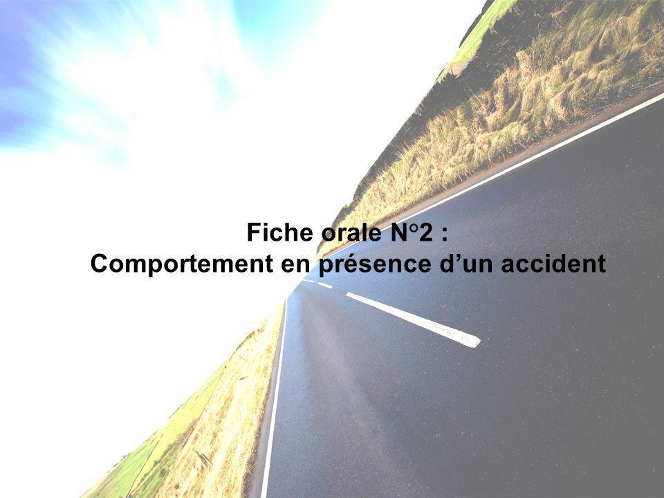Fiche orale N°2 : Comportement en présence d'un accident
