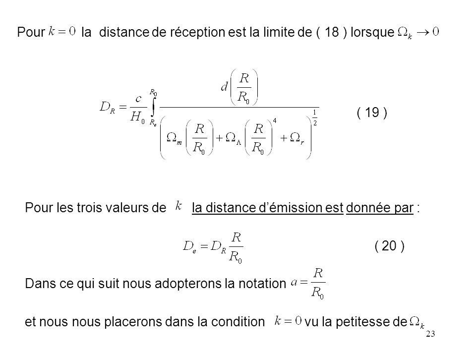 23 Pour la distance de réception est la limite de ( 18 ) lorsque ( 19 ) Pour les trois valeurs de la distance d'émission est donnée par : ( 20 ) Dans ce qui suit nous adopterons la notation et nous nous placerons dans la condition vu la petitesse de