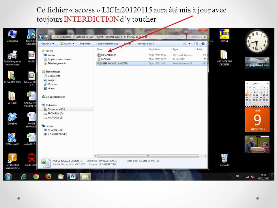 Ce fichier « access » LICIn20120115 aura été mis à jour avec toujours INTERDICTION d'y toucher