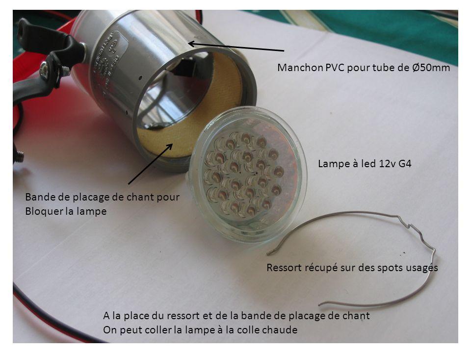 Manchon PVC pour tube de Ø50mm Lampe à led 12v G4 Bande de placage de chant pour Bloquer la lampe Ressort récupé sur des spots usagés A la place du ressort et de la bande de placage de chant On peut coller la lampe à la colle chaude