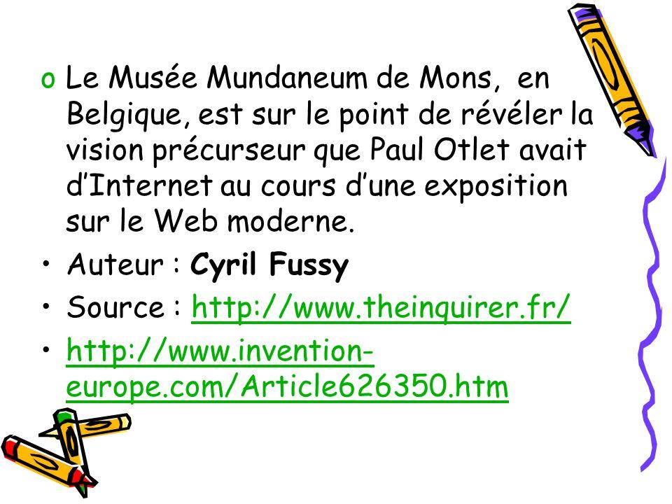 oLe Musée Mundaneum de Mons, en Belgique, est sur le point de révéler la vision précurseur que Paul Otlet avait d'Internet au cours d'une exposition s