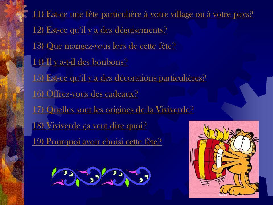 11) Est-ce une fête particulière à votre village ou à votre pays.