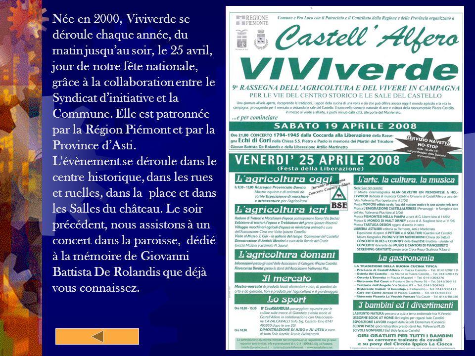 Née en 2000, Viviverde se déroule chaque année, du matin jusqu'au soir, le 25 avril, jour de notre fête nationale, grâce à la collaboration entre le Syndicat d'initiative et la Commune.