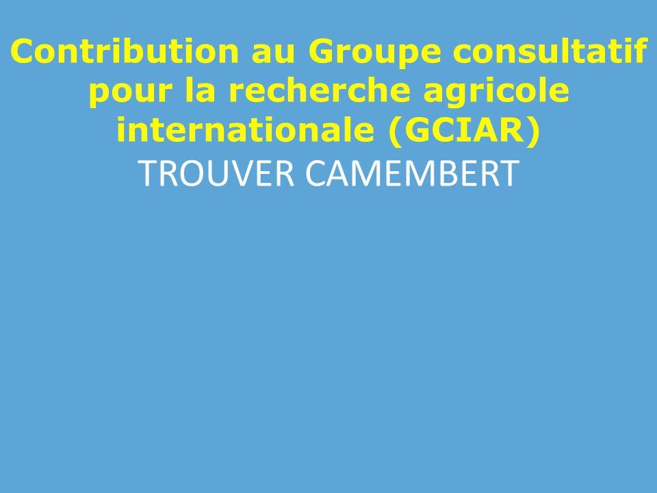 Contribution au Groupe consultatif pour la recherche agricole internationale (GCIAR) TROUVER CAMEMBERT