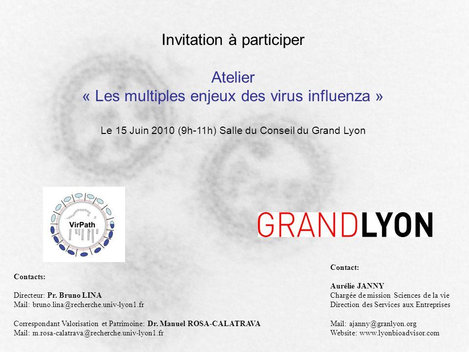 Contacts: Directeur: Pr. Bruno LINA Mail: bruno.lina@recherche.univ-lyon1.fr Correspondant Valorisation et Patrimoine: Dr. Manuel ROSA-CALATRAVA Mail: