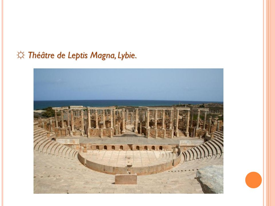 ☼ Théâtre de Leptis Magna, Lybie.
