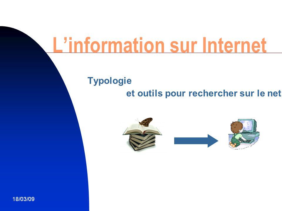 18/03/091 L'information sur Internet Typologie et outils pour rechercher sur le net