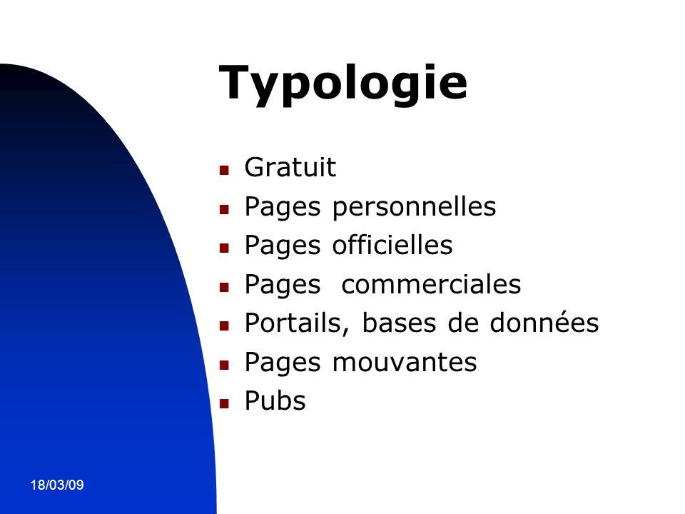 18/03/094 Typologie Gratuit Pages personnelles Pages officielles Pages commerciales Portails, bases de données Pages mouvantes Pubs