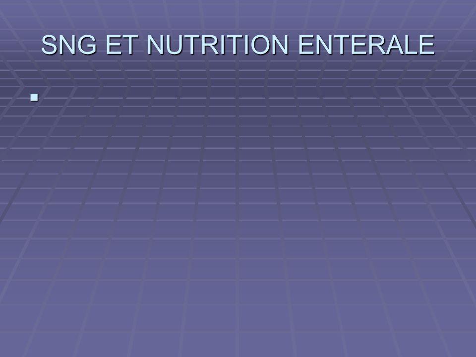 SNG ET NUTRITION ENTERALE 
