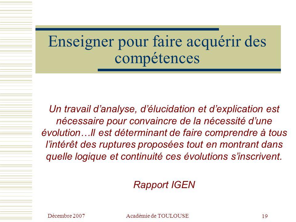 Décembre 2007 Académie de TOULOUSE18 L'évaluation au cœur de la pratique pour favoriser la réussite des élèves  L'évaluation, dans sa dimension diagn
