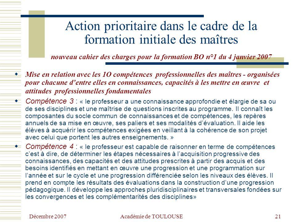 Décembre 2007 Académie de TOULOUSE20 Les priorités pour l'accompagnement -Expliquer l'utilité et l'intérêt du changement dans tous les cadres d'interv