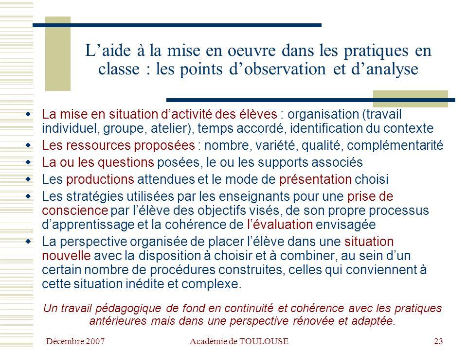 Décembre 2007 Académie de TOULOUSE22 Deux entrées complémentaires à privilégier  L'accompagnement de l'évolution des pratiques pédagogiques dans la c