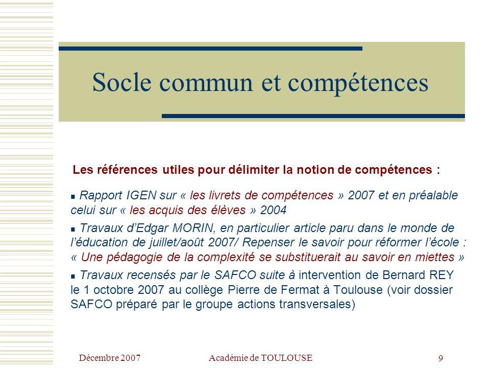 Décembre 2007 Académie de TOULOUSE8 Les 5 intentions liées à la mise en place de référentiels de compétences.  Volonté de faire un lien entre ce qui