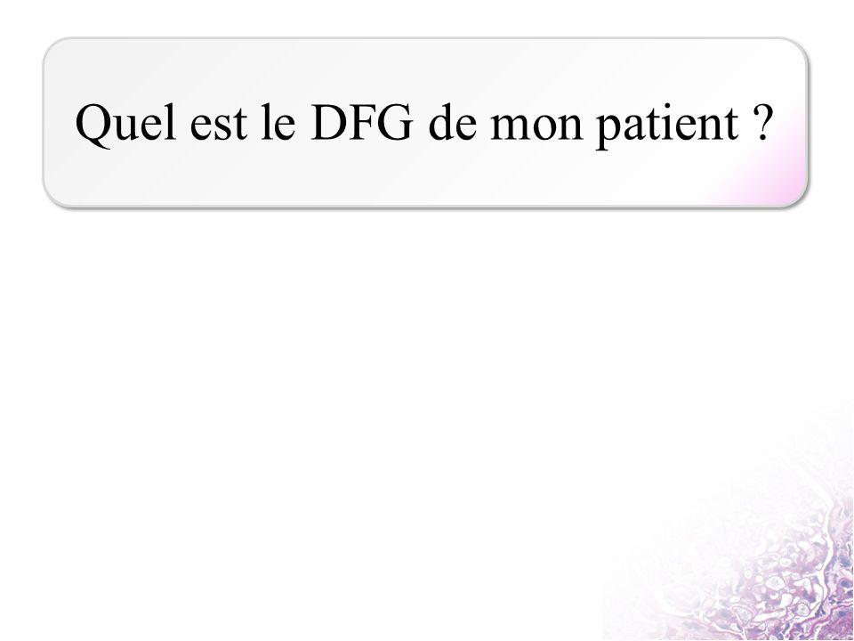 Quel est le DFG de mon patient ?