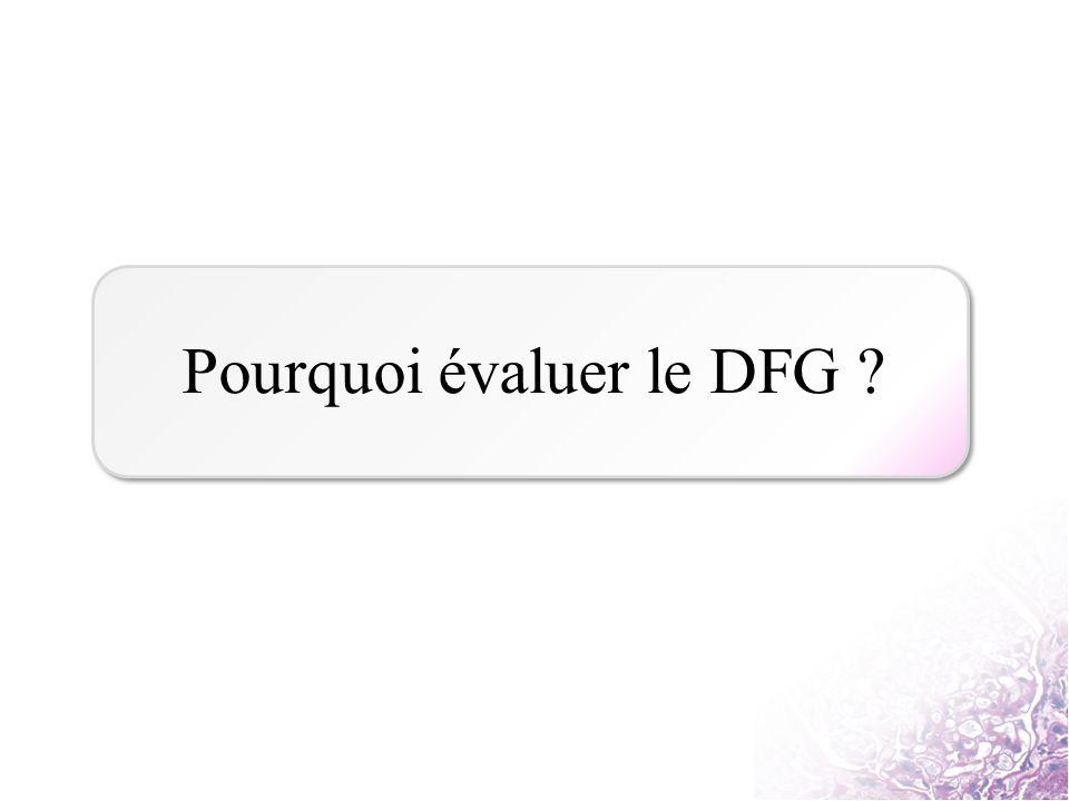 Pourquoi évaluer le DFG ?