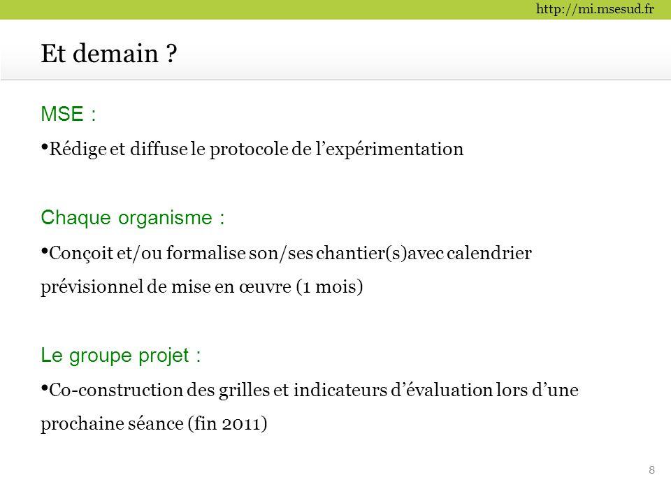 http://mi.msesud.fr MSE : Rédige et diffuse le protocole de l'expérimentation Chaque organisme : Conçoit et/ou formalise son/ses chantier(s)avec calen