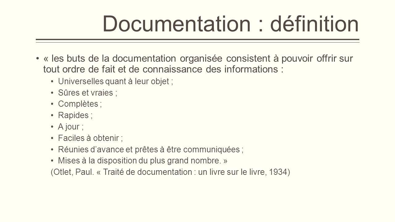 Documentation : un peu d'histoire 1878 : apparition du mot « Documentation », comme néologisme dans le Supplément du dictionnaire de Littré.