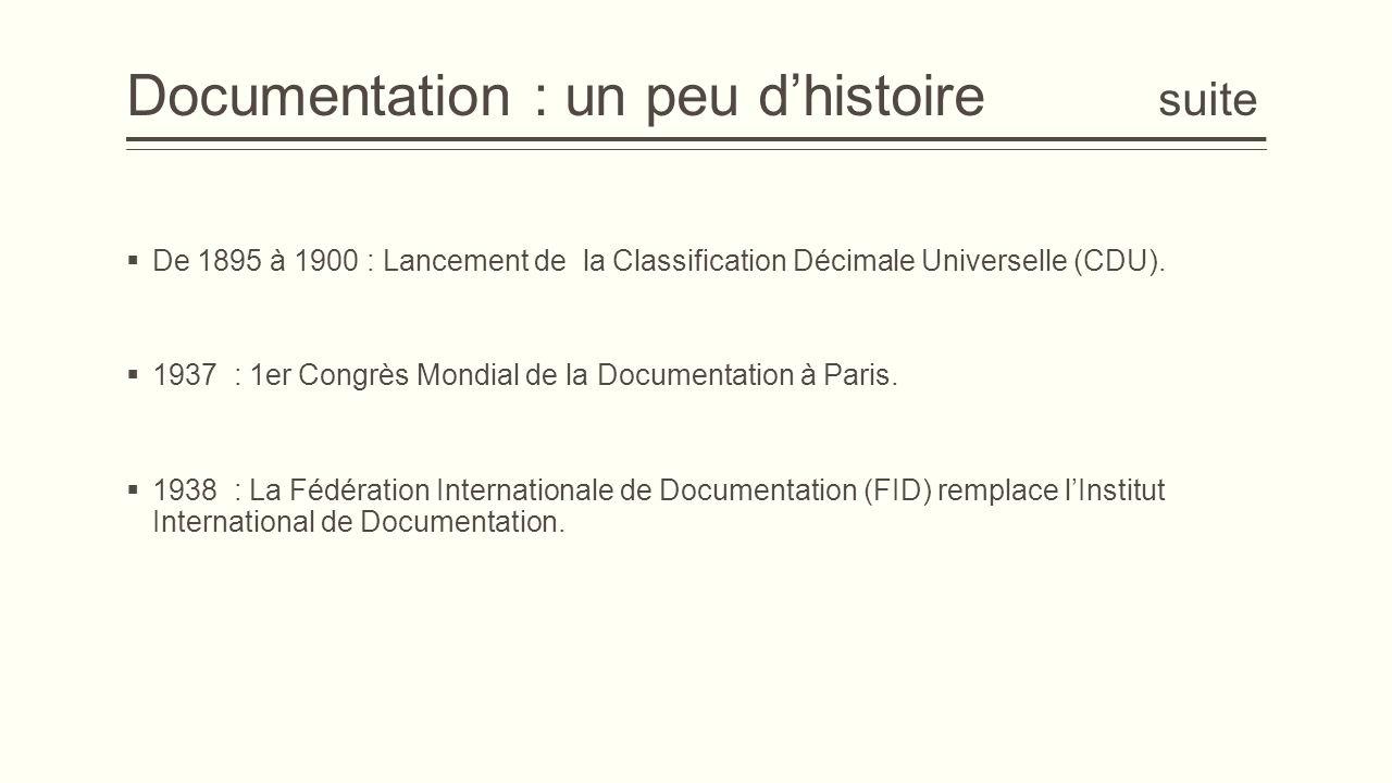 Apparition de la documentation  Document : o Objet porteur d'informations.