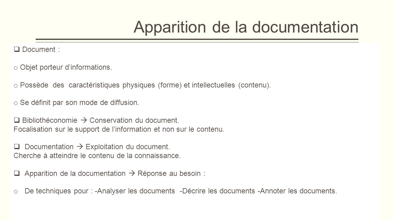 Apparition de la documentation  Document : o Objet porteur d'informations.