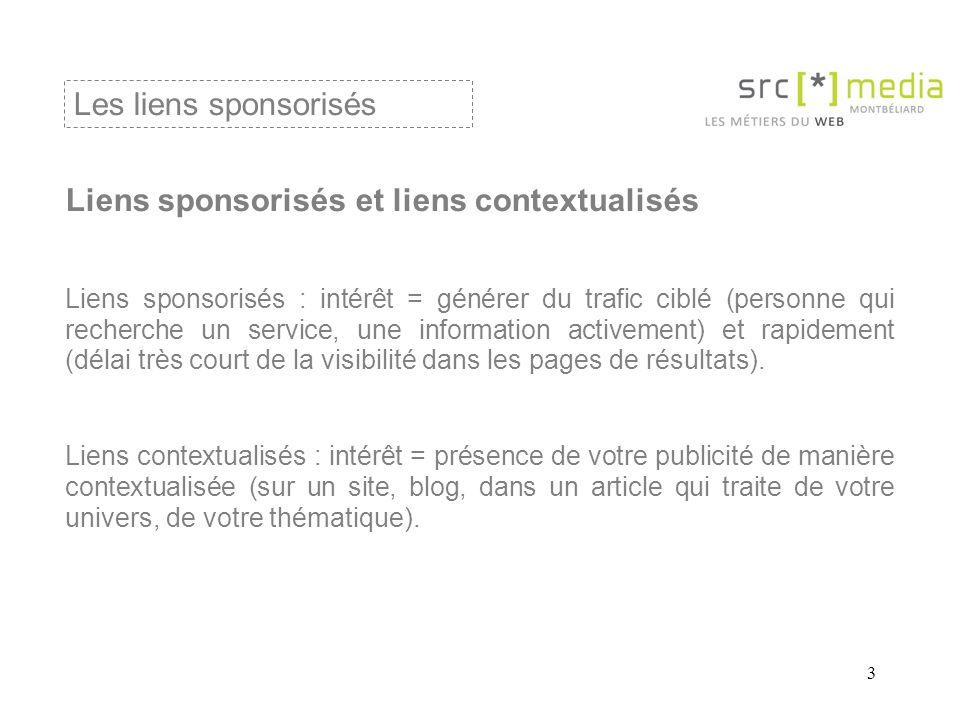 4 Plate-forme de liens sponsorisés 1 : Google adwords Fonctionnement : création d une annonce (choix de mots clés) – diffusion immédiate sur google – clic pour attérir sur la page concernée.