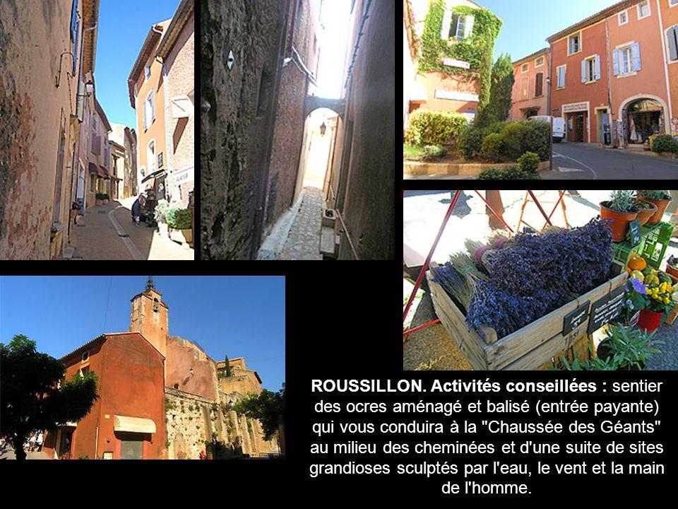ROUSSILLON Village classé parmi les plus beaux villages de France , il est situé au coeur du plus important gisement d'ocre du monde.