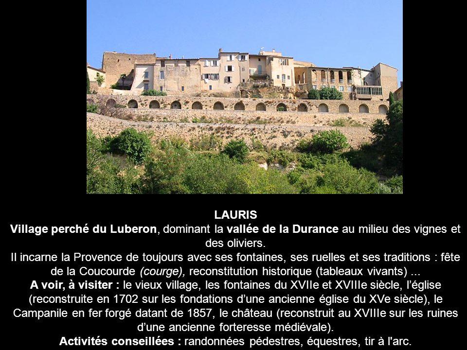 Situé à l écart de la Vallée du Rhône, bénéficiant de la douceur du climat méditerranéen, le Luberon a su préserver au fil des siècles son important patrimoine culturel et l authenticité de sa nature.