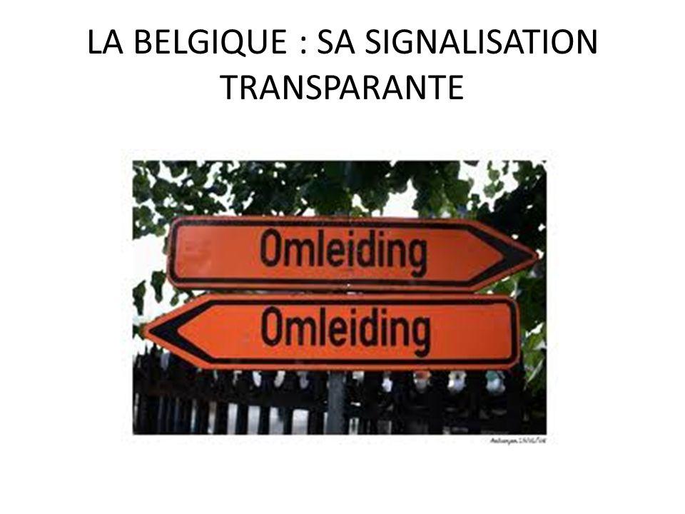LA BELGIQUE : SA SIGNALISATION TRANSPARANTE