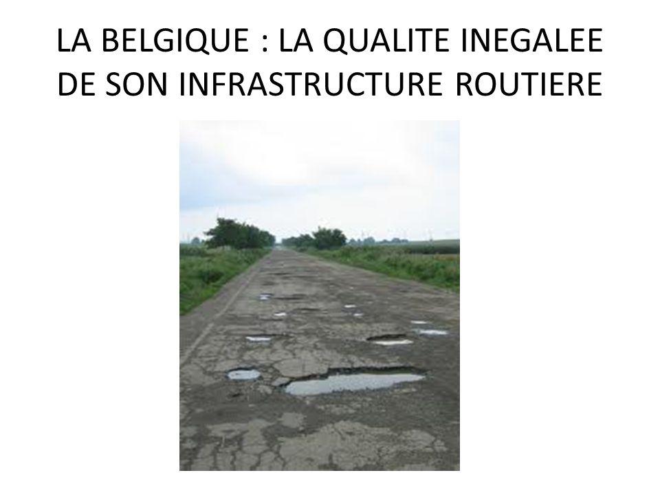 LA BELGIQUE : LA QUALITE INEGALEE DE SON INFRASTRUCTURE ROUTIERE