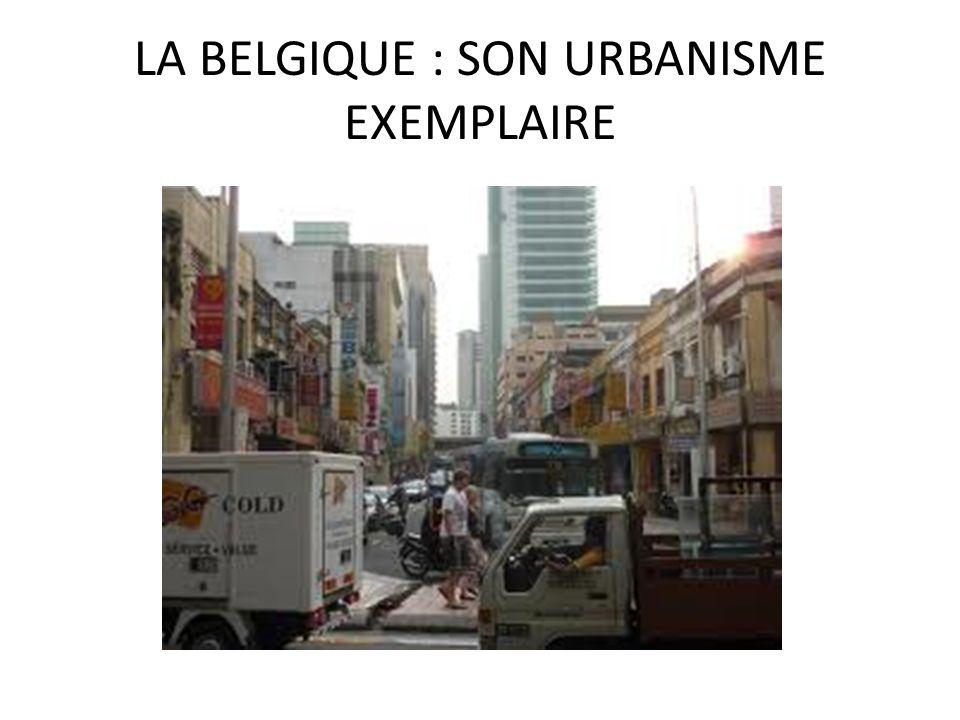 LA BELGIQUE : SON URBANISME EXEMPLAIRE