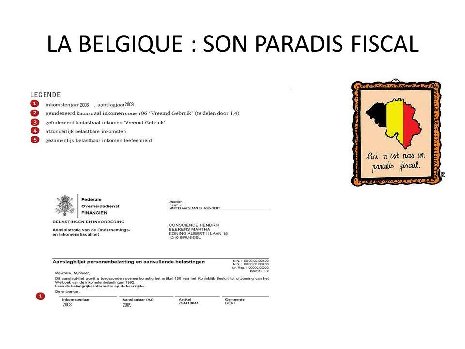 LA BELGIQUE : SON PARADIS FISCAL