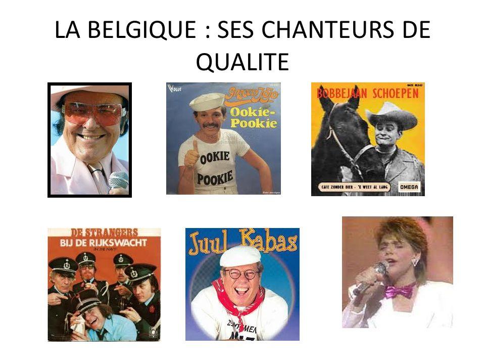 LA BELGIQUE : SES CHANTEURS DE QUALITE
