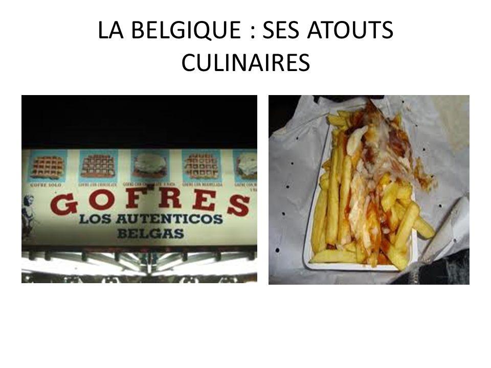 LA BELGIQUE : SES ATOUTS CULINAIRES