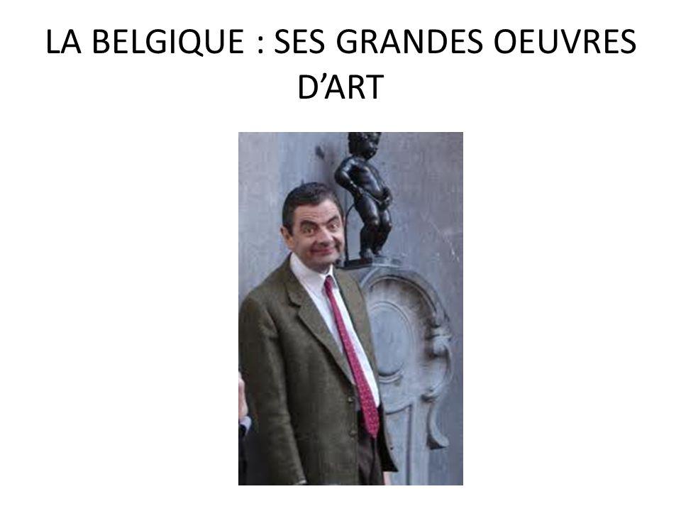 LA BELGIQUE : SES GRANDES OEUVRES D'ART