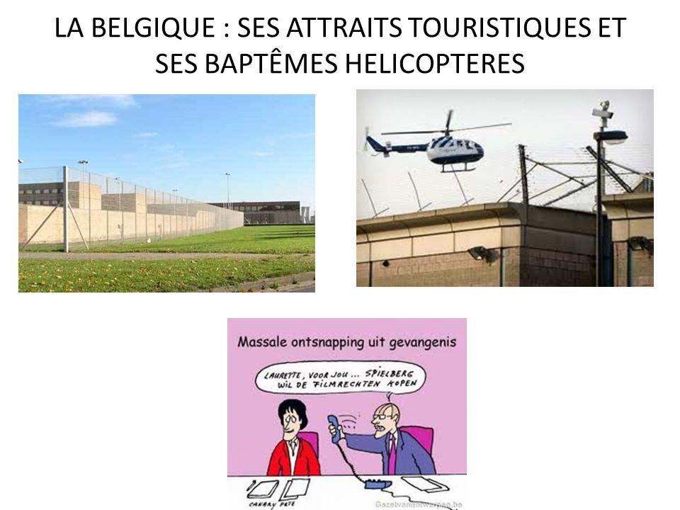 LA BELGIQUE : SES ATTRAITS TOURISTIQUES ET SES BAPTÊMES HELICOPTERES