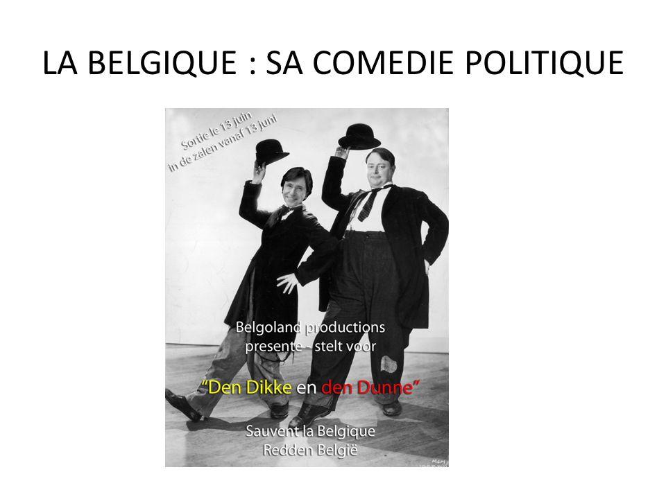 LA BELGIQUE : SA COMEDIE POLITIQUE