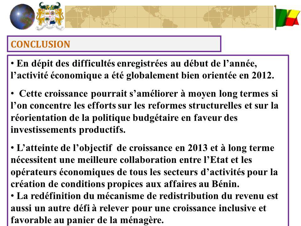 CONCLUSION En dépit des difficultés enregistrées au début de l'année, l'activité économique a été globalement bien orientée en 2012. Cette croissance