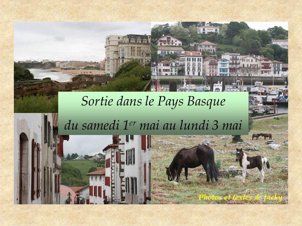 Sortie dans le Pays Basque du samedi 1 er mai au lundi 3 mai Photos et textes de Jacky